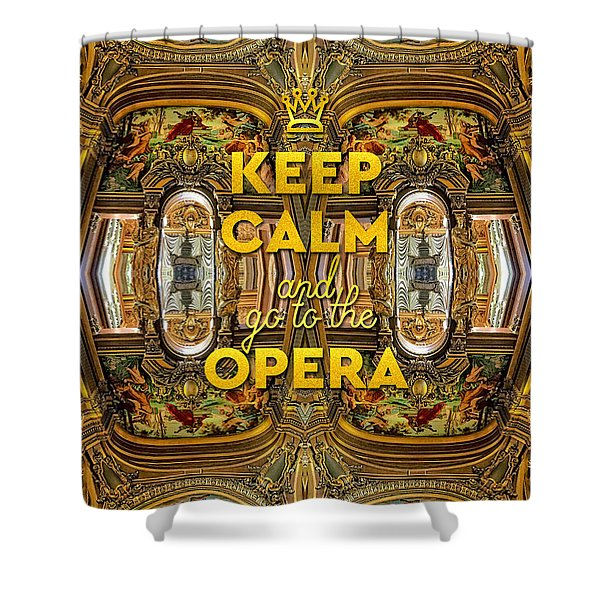 Keep Calm And Go To The Opera Garnier Grand Foyer Paris Shower Curtain