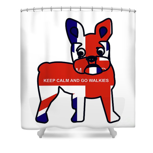 Keep Calm And Go Walkies Shower Curtain