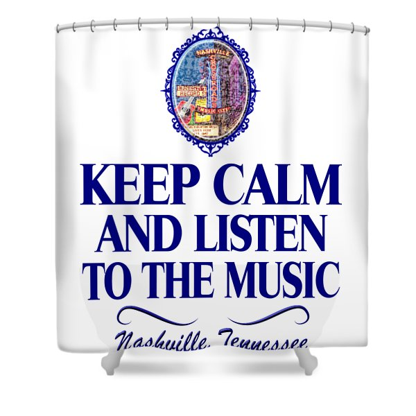 Keep Calm And Listen To The Music Shower Curtain