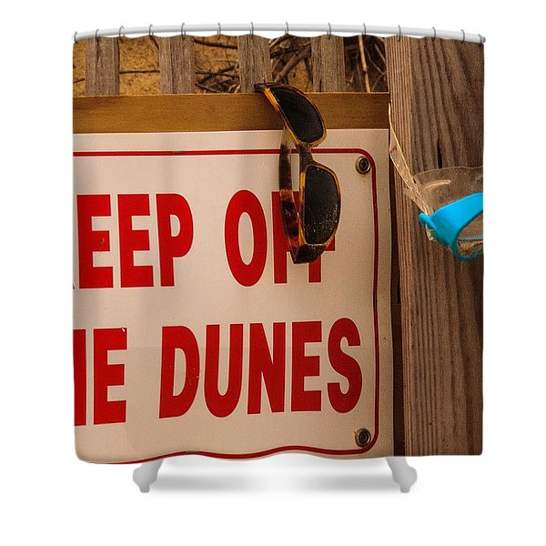 Keep Off The Dunes Shower Curtain