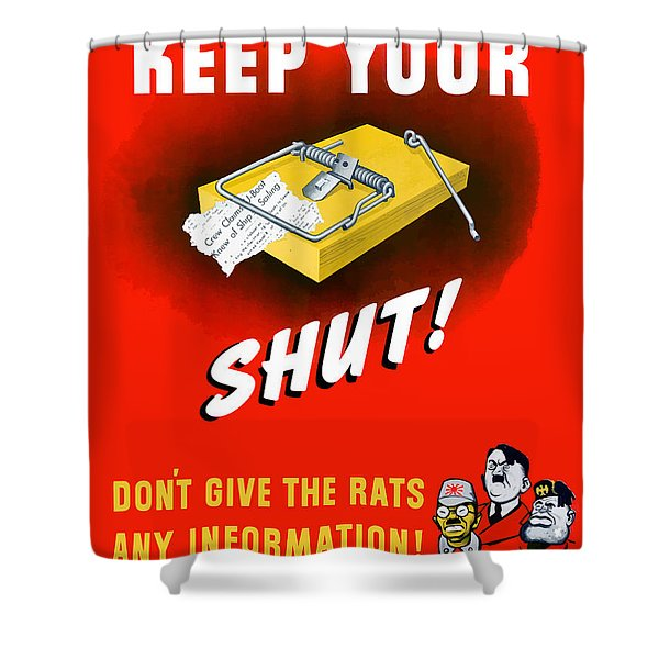 Keep Your Trap Shut -- Ww2 Propaganda Shower Curtain