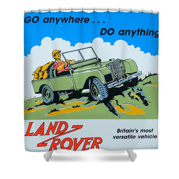 Landrover Advert - Go Anywhere.....do Anything Shower Curtain