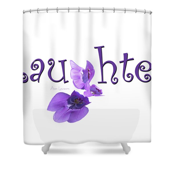 Laughter Shirt Shower Curtain
