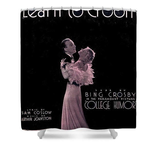 Learn To Croon Shower Curtain