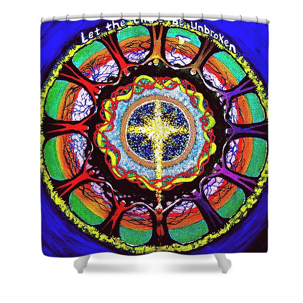 Let The Circle Be Unbroken Shower Curtain