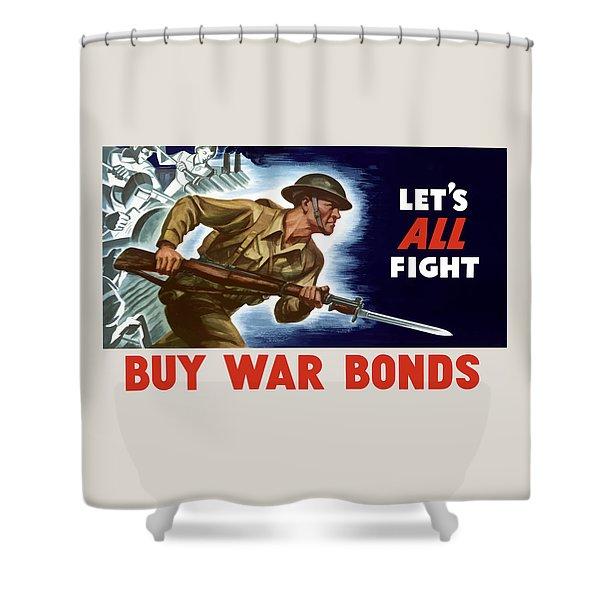 Let's All Fight Buy War Bonds Shower Curtain