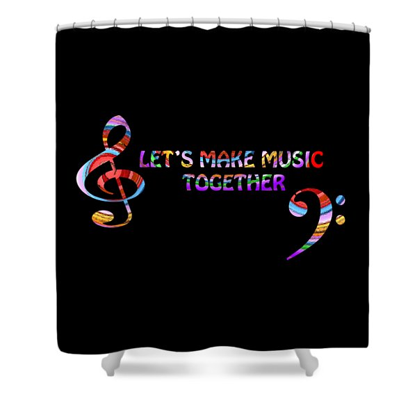 Let's Make Music Together Shower Curtain
