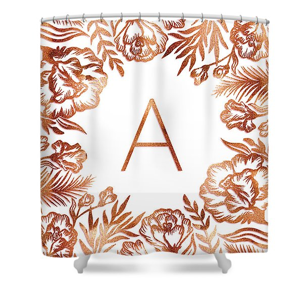 Letter A - Rose Gold Glitter Flowers Shower Curtain