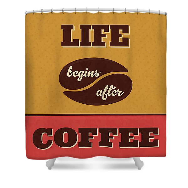 Life Begins After Coffee Shower Curtain