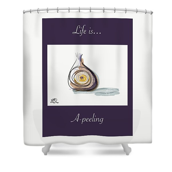 Life Is A-peeling Shower Curtain