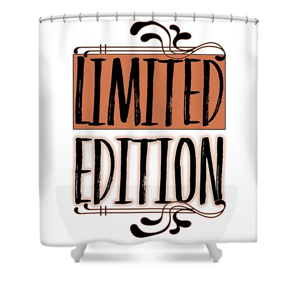 Limited Edition Shower Curtain