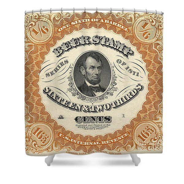 1871 Lincoln Beer Tax Stamp Shower Curtain