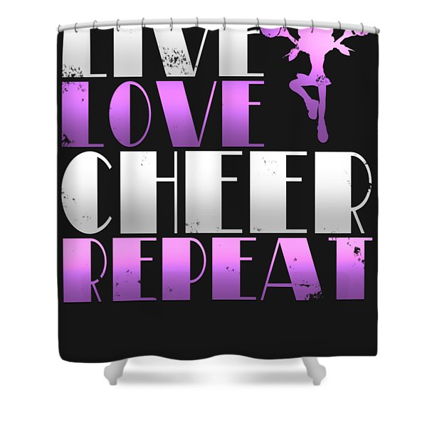 Live Love Cheer Repeat Shower Curtain