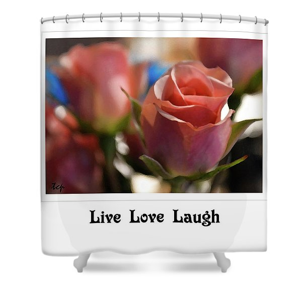 Live Love Laugh Shower Curtain