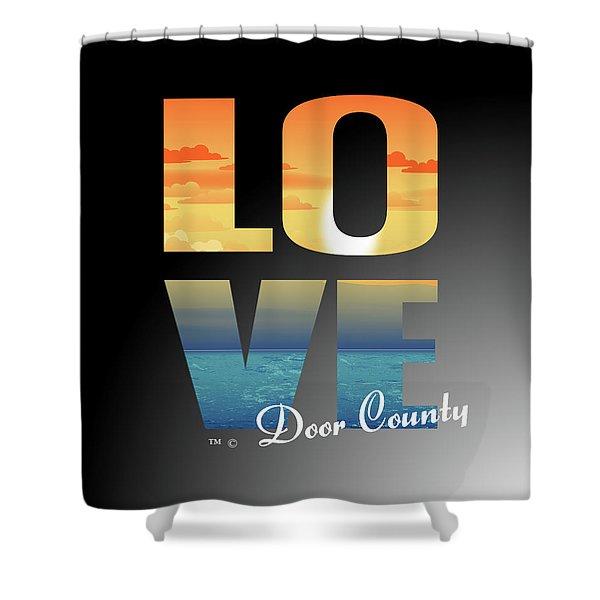 Love Door County Shower Curtain