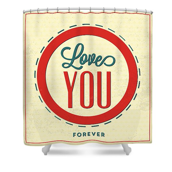 Love You Forever Shower Curtain