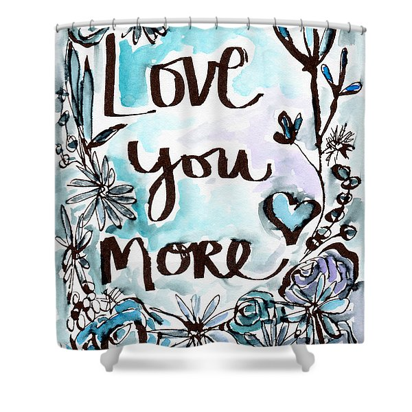 Love You More- Watercolor Art By Linda Woods Shower Curtain