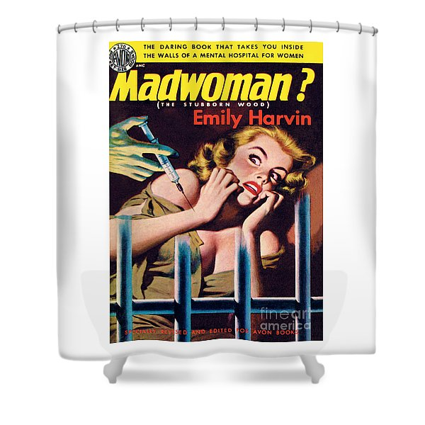 Madwoman? Shower Curtain