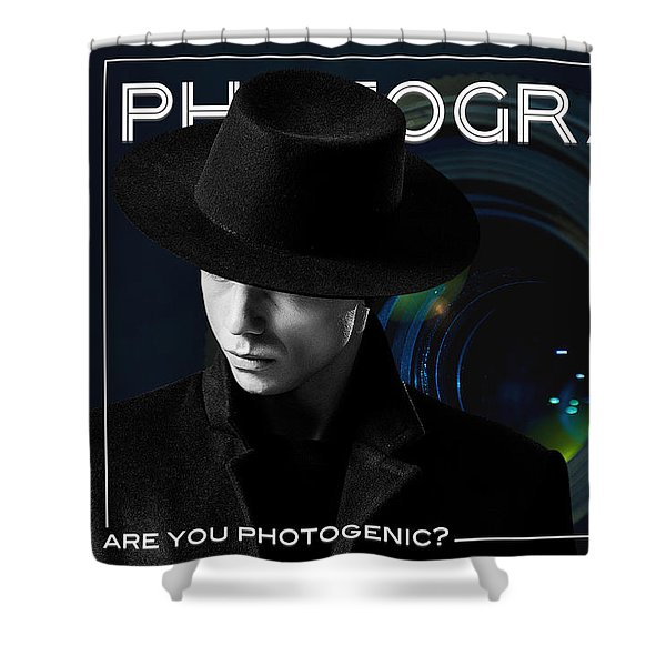Mens Fashion Photography Are You Photogenic Shower Curtain