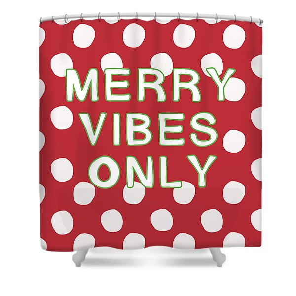 Merry Vibes Only Polka Dots- Art By Linda Woods Shower Curtain