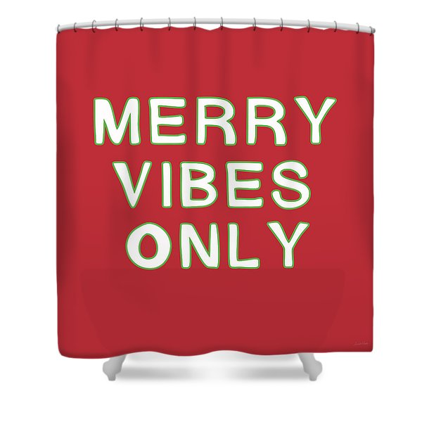 Merry Vibes Only Red- Art By Linda Woods Shower Curtain