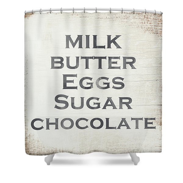 Milk Butter Eggs Chocolate Sign- Art By Linda Woods Shower Curtain