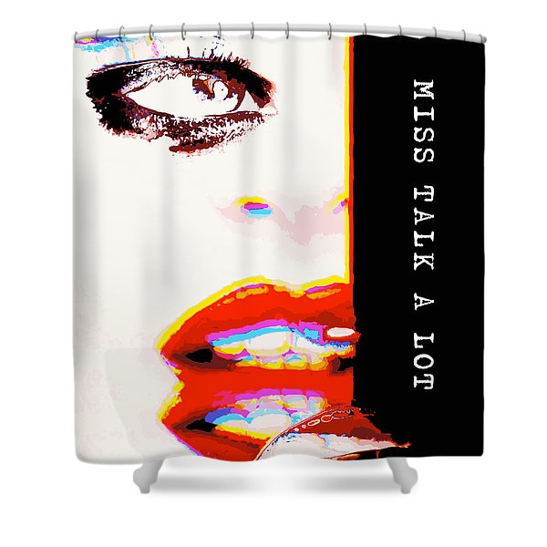 Shower Curtain featuring the digital art Miss Talk A Lot by ISAW Company
