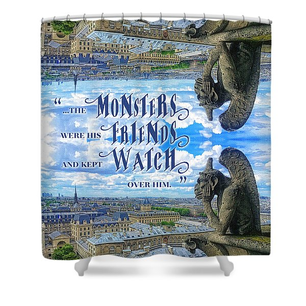 Monsters Were His Friends Notre-dame Paris Gargoyle Shower Curtain