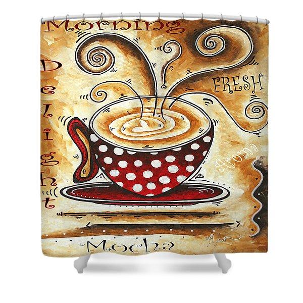 Morning Delight Original Painting Madart Shower Curtain by Megan Duncanson