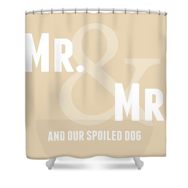 Mr And Mr And Dog- Sand Shower Curtain