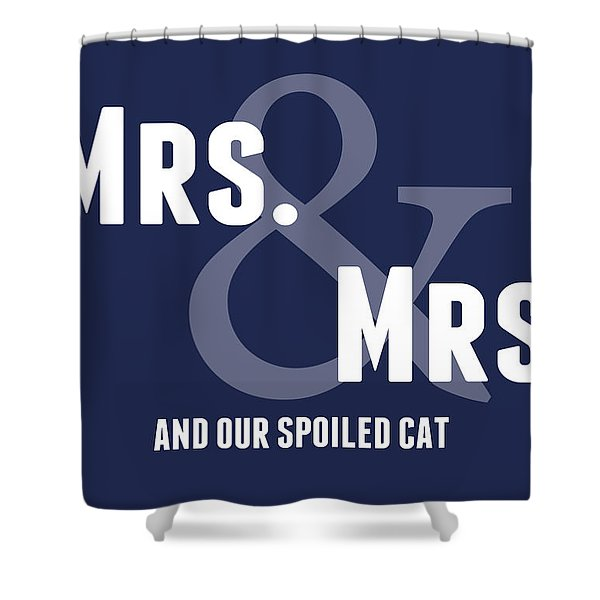 Mrs And Mrs And Cat- Blue Shower Curtain