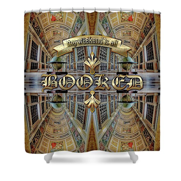 My Weekend Is All Booked Fontainebleau Chateau Library Shower Curtain