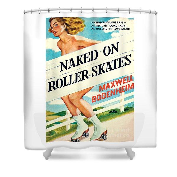Naked On Roller Skates Shower Curtain