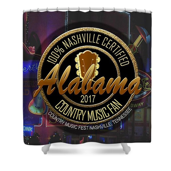 Nashville Certified Alabama Country Music Fan Shower Curtain
