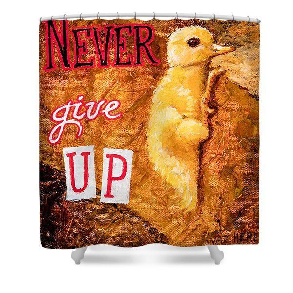 Never Give Up. Shower Curtain