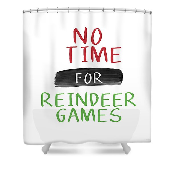 No Time For Reindeer Games- Art By Linda Woods Shower Curtain