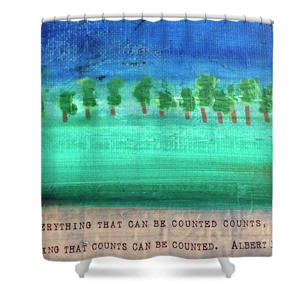 Not Everything Shower Curtain