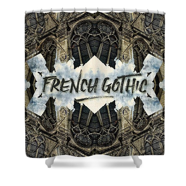 Notre-dame Cathedral French Gothic Architecture Paris France Shower Curtain