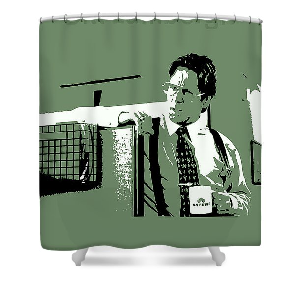 Office Space Bill Lumbergh Movie Quote Poster Series 002 Shower Curtain
