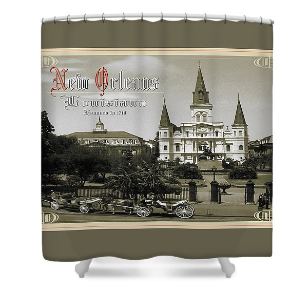 Old New Orleans Louisiana - Founded 1718 Shower Curtain