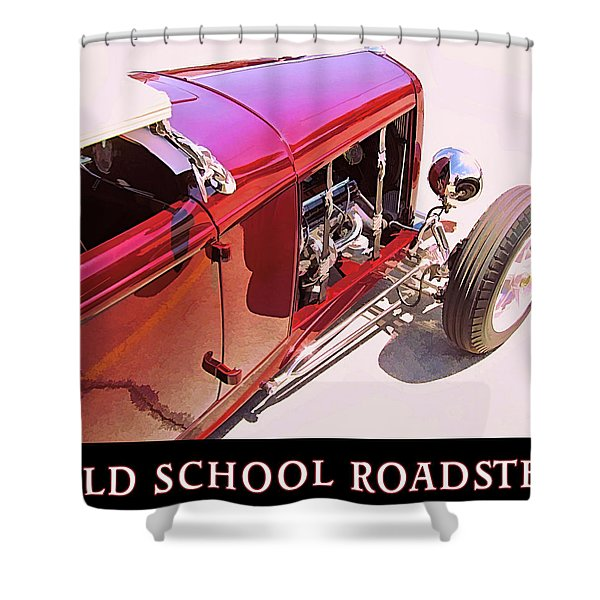 Old School Roadster Title Shower Curtain