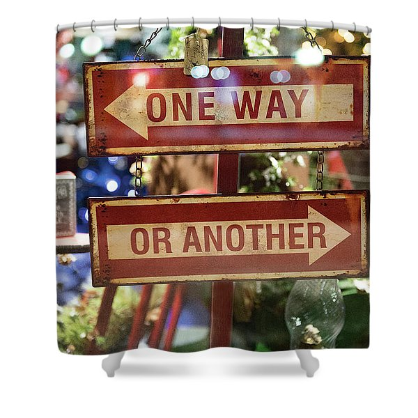 One Way Or Another Shower Curtain