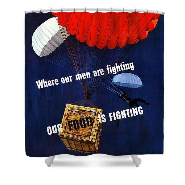 Our Food Is Fighting - Ww2 Shower Curtain