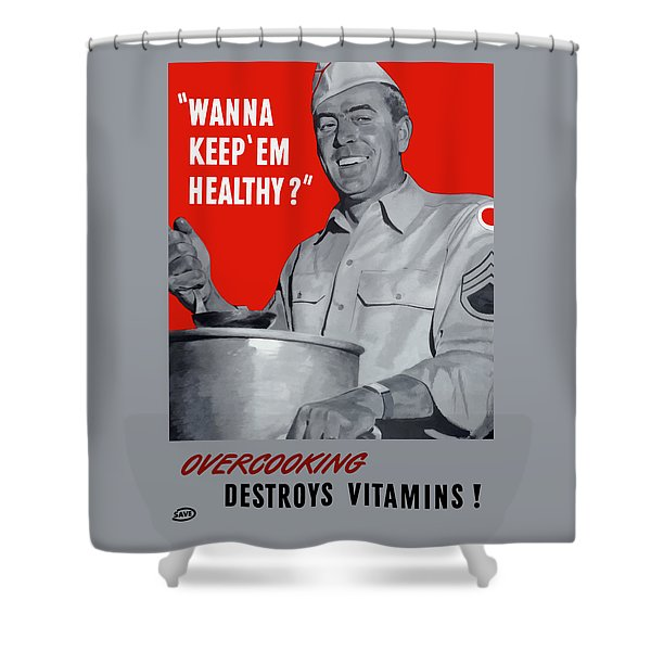 Overcooking Destroys Vitamins Shower Curtain