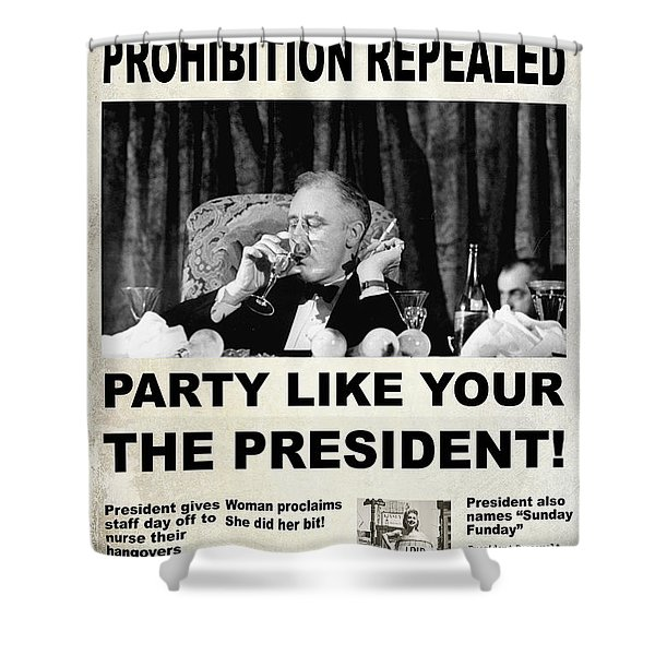 Party Like The President Shower Curtain