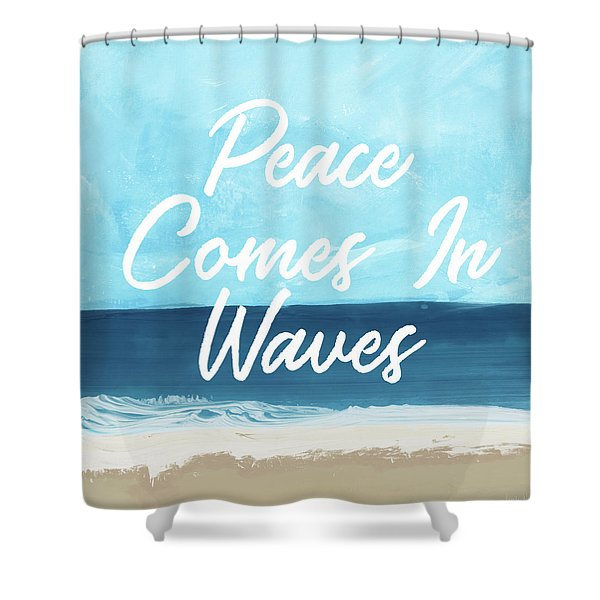 Peace Comes In Waves- Art By Linda Woods Shower Curtain