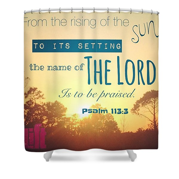 From The Rising Of The Sun Shower Curtain