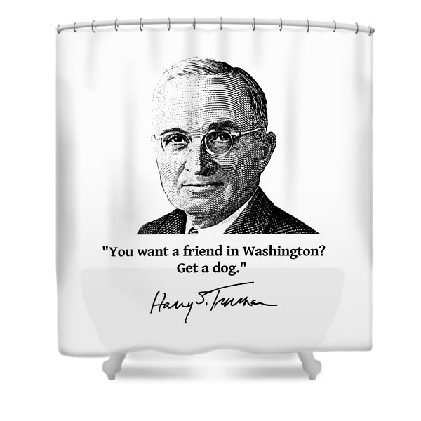 President Truman And Funny Quote On Washington Shower Curtain