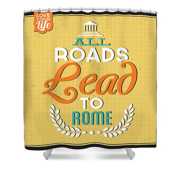 Roads To Rome Shower Curtain
