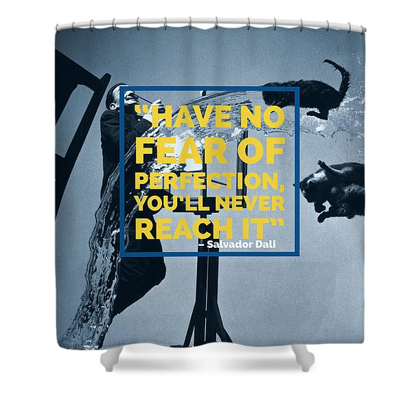 Salvador Dali Perfection Quote Shower Curtain